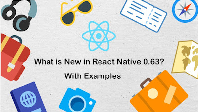 What is New in React Native 0.63?