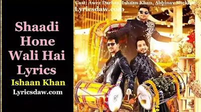 Ishaan Khan Shaadi Hone Wali Hai Lyrics | Awez Darbar