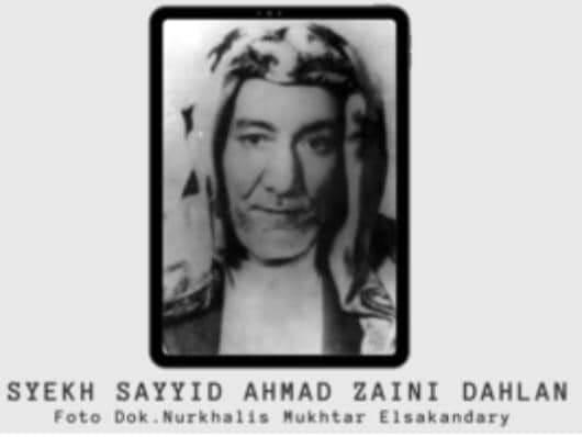 Syekh Sayyid Ahmad Zaini Dahlan; Ulama, Syeikhul Islam dan Kunci Sanad Ulama Nusantara.