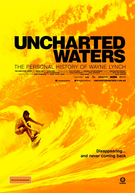 Directed by Craig Griffin, Uncharted Waters is a feature length documentary about legendary Australian surfer Wayne Lynch