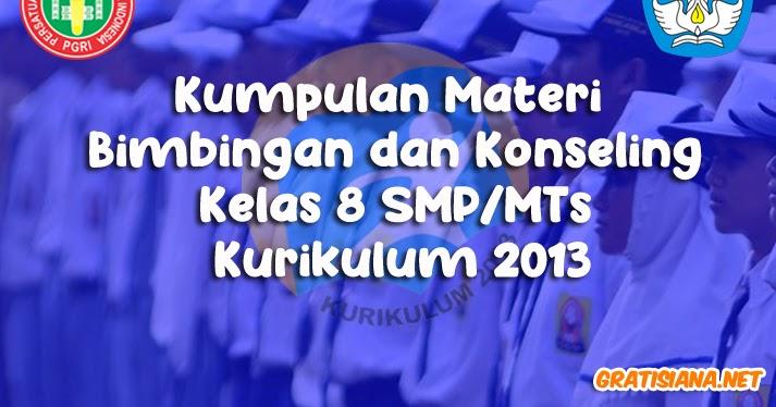 Kumpulan Materi Bimbingan Dan Konseling Kelas 8 Smp Mts Kurikulum 2013 Gratisiana Net