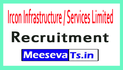 Ircon Infrastructure / Services Limited IRCONISL Recruitment
