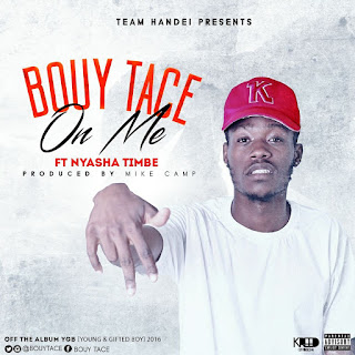 [feature]Bouy Tace - On Me (Feat. Nyasha Timbe)
