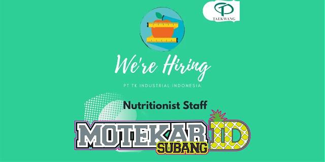 Info Loker Nutritionist Staff PT. Taekwang Subang