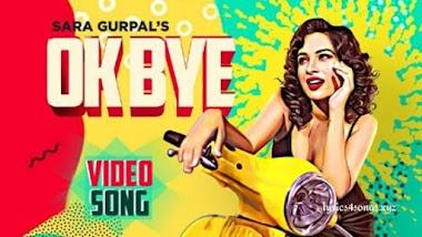 OK BYE LYRICS – Sara Gurpal  | Punjabi Song