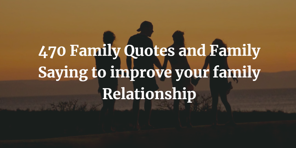 best family quotes and saying to improve your family