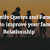 470 Family Quotes and Family Saying to improve your family Relationship