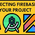 Connect your Android studio project to Firebase