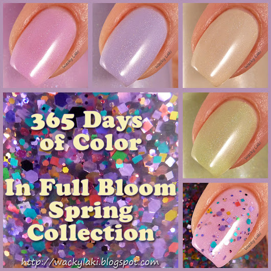 Wacky Laki: 365 Days of Color In Full Bloom Spring Collection