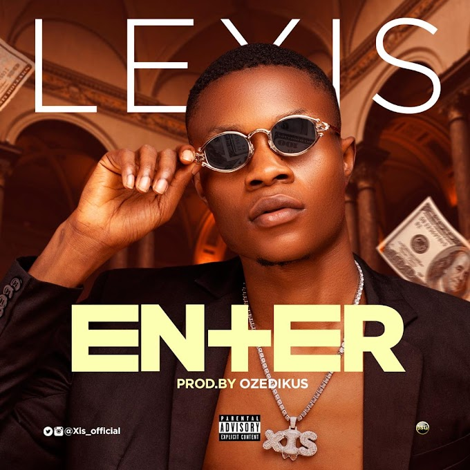 [Music] Lexis - Enter (prod. Ozedikus) #Arewapublisize