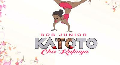 AUDIO | Bob Junior - Katoto Cha Kufinya  Mp3 Download