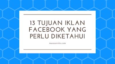 13 tujuan iklan facebook yang perlu kamu ketahui