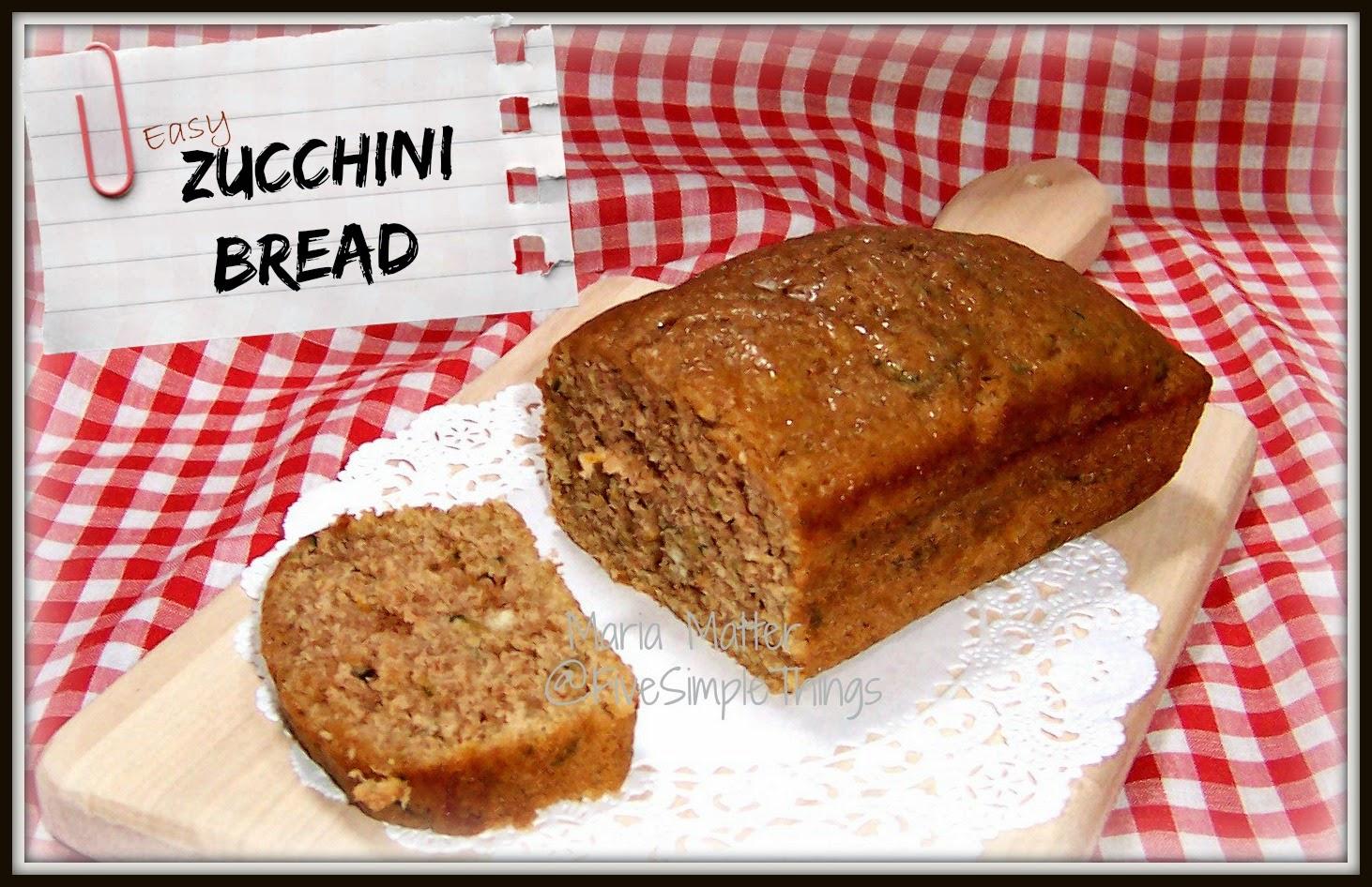 Five Simple Things: Super Moist Zucchini Bread - printable recipe