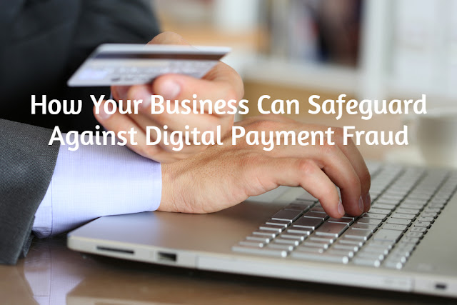 How Your Business Can Safeguard Against Digital Payment Fraud