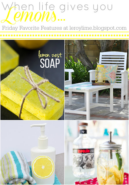 When life give you LEMONS - make soap, facial toner, drinks & paint old furniture : Friday Favorites Features : LeroyLime