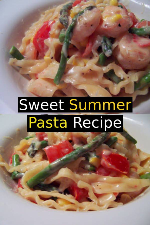 Sweet Summer Pasta with Shrimp, Asparagus, Corn, Tomatoes & Cream Recipe #summerrecipe #pasta #summerpasta #shrimprecipe #shrimp #asparagus #corn #tomatos #summerfood #easyrecipe #pastarecipe #sidedish