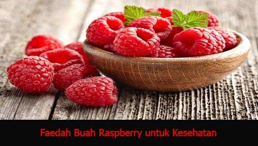 Faedah Buah Raspberry untuk Kesehatan