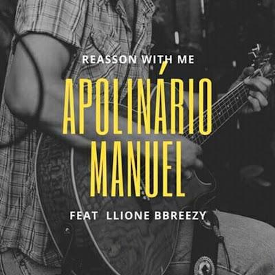 Apolinário Manuel & Lione Breezy - Reason with me (P-square) 2019
