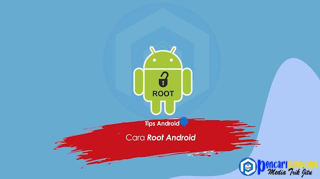 Cara Root Android Termudah 2021