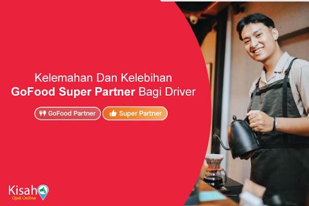 Kelebihan Dan Kelemahan GoFood Super Partner Bagi Driver
