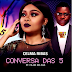 Celma Ribas ft. Filho do Zua - Conversa das 5 ( 2019 ) [DOWNLOAD]