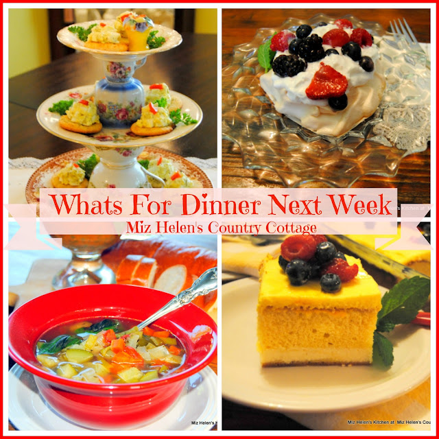 Whats For Dinner Next Week,6-13-21 at Miz Helen's Country Cottage