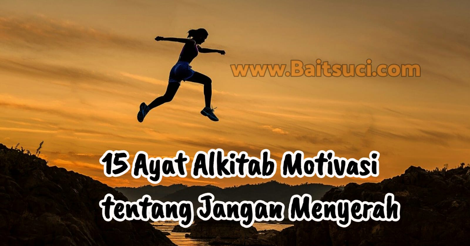 15 Ayat Alkitab Motivasi Tentang Jangan Menyerah