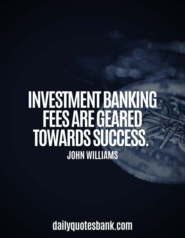 Investment Quotes About Banking