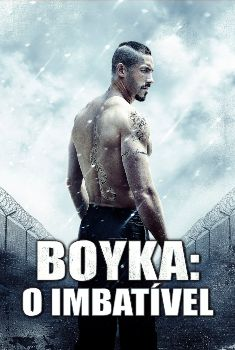 Boyka: O Imbatível Torrent – BluRay 720p/1080p Dual Áudio