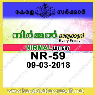 kerala lottery result net, 9 March 2018 Result,kerala lottery, kl result,  yesterday lottery results, kerala lottery 09/3/2018, kerala lottery result 09.3.2018, kerala lottery results 09-03-2018, nirmal lottery NR 59 results 09-03-2018, nirmal lottery NR 59, live nirmal lottery NR-59, nirmal lottery, kerala lottery today result nirmal, nirmal lottery (NR-59) 09/03/2018, NR 59, NR 59, nirmal lottery NR59, nirmal lottery 09.3.2018, kerala lottery 09.3.2018, kerala lottery result 09-2-2018, kerala lottery result 09-3-2018, kerala lottery result nirmal, nirmal lottery result today, nirmal lottery NR 59, www.keralalotteryresult.net/2018/03/09 NR-59-live-nirmal-lottery-result-today-kerala-lottery-results, keralagovernment, result, gov.in, picture, image, images, pics, pictures kerala lottery, kl result, yesterday lottery results, lotteries results, keralalotteries, kerala lottery, keralalotteryresult, kerala lottery result, kerala lottery result live, kerala lottery today, kerala lottery result today, kerala lottery results today, today kerala lottery result, nirmal lottery results, kerala lottery result today nirmal, nirmal lottery result, kerala lottery result nirmal today, kerala lottery nirmal today result, nirmal kerala lottery result, today nirmal lottery result, nirmal lottery today result, nirmal lottery results today, today kerala lottery result nirmal, kerala lottery results today nirmal, nirmal lottery today, today lottery result nirmal, nirmal lottery result today, kerala lottery result live, kerala lottery bumper result, kerala lottery result yesterday, kerala lottery result today, kerala online lottery results, kerala lottery draw, kerala lottery results, kerala state lottery today, kerala lottare, kerala lottery result, lottery today, kerala lottery today draw result, kerala lottery online purchase, kerala lottery online buy, buy kerala lottery online