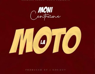 AUDIO | Moni Centrozone - La Moto | Download mp3