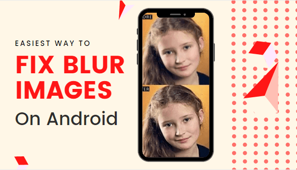 Apps to Fix Blur Images