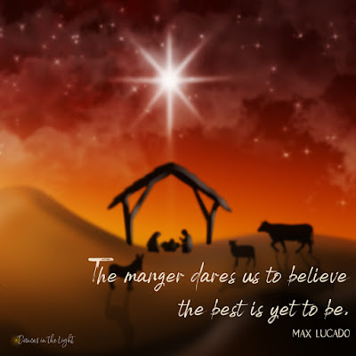The manger dares us to believe the best is yet to come. Max Lucado