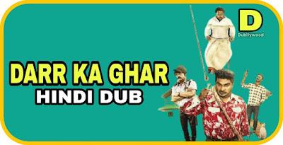 Darr Ka Ghar Hindi Dubbed Movie