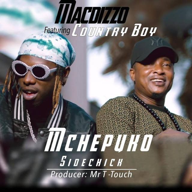 Macdizzo Ft. Country Boy - Mchepuko