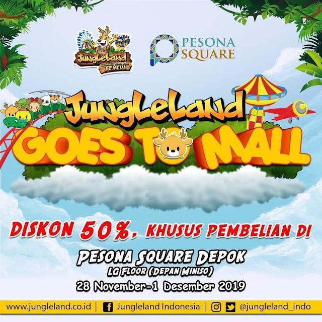 #JungleLand - #Promo Diskon 50% Beli Tiket di Pesona Squae Depok (28 Nov - 01 Des 2019)