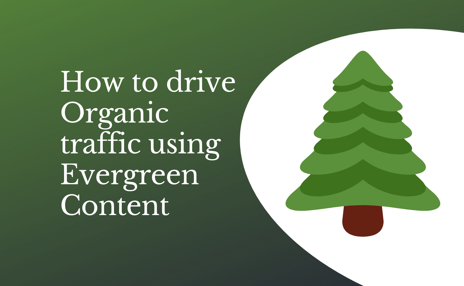 How to drive Organic traffic using Evergreen Content