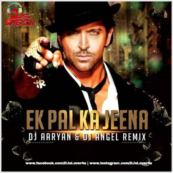 Ek Pal Ka Jeena Mashup DJ Aaryan X DJ Angel