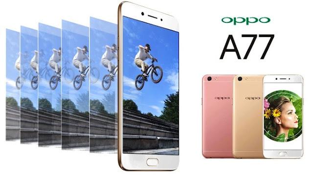 4 Keunggulan Oppo A77, Ponsel Premium dengan Performa Tangguh