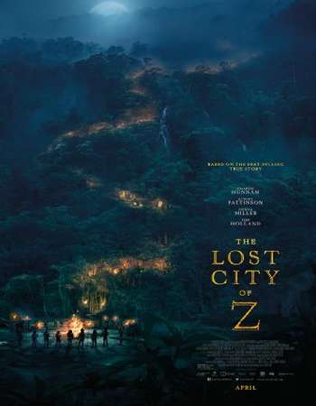 The Lost City of Z 2016 Full English Movie BRRip Download