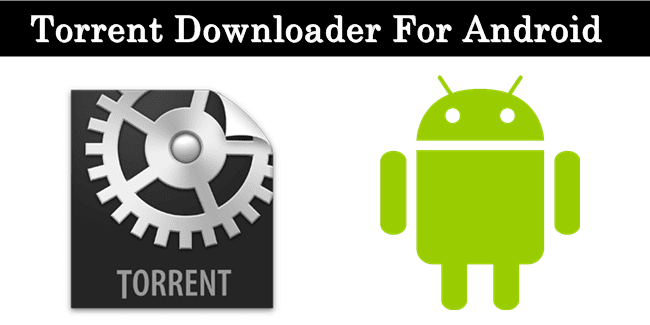 Top 10 Best Torrent Downloader App For Android - 2016