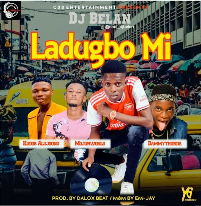 Music:DJ Belan ft Kudos Alujoonu X  Mojuwonlo X DammyThunda