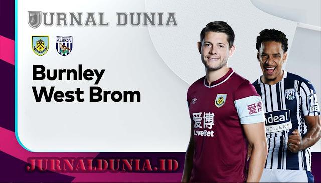 Prediksi Burnley vs West Bromwich Albion, Sabtu 20 Februari 2021 Pukul 22.00 WIB @Mola TV