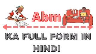Abm full form , full form of abm , abm ka full form , abm kya hai