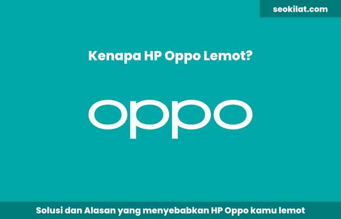 Kenapa HP Oppo Lemot