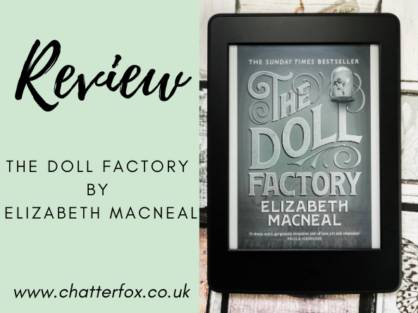 image title reads review the doll factory by elizabeth macneal www.chatterfox.co.uk to the right is an image of the front cover of the ebook kindle edition