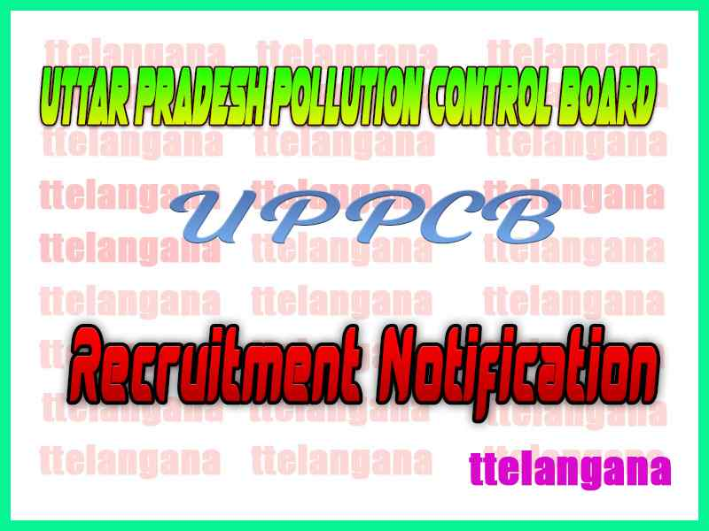 Uttar Pradesh Pollution Control Board UPPCB Recruitment Notification