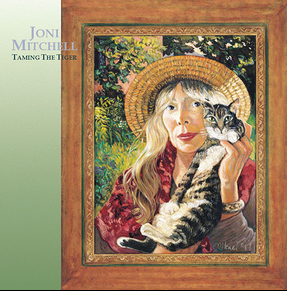 listening to joni: #16: taming the tiger