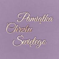 https://www.craftymoly.pl/pl/p/438d-Tekturka-napis-Pamiatka-Chrztu-Swietego-duza-G4/1219