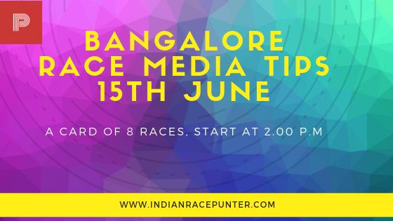 Bangalore Race Media Tips 15th June